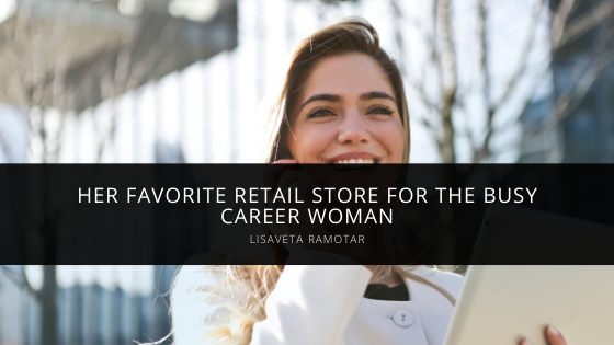 Lisaveta Ramotar Reveals Her Favorite Retail Store for the Busy Career Woman