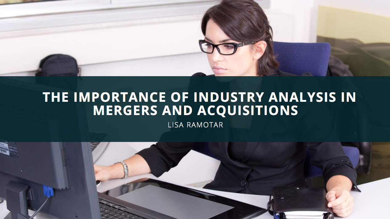 Lisa Ramotar Discusses the Importance of Industry Analysis in Mergers and Acquisitions